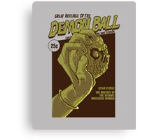 The Great Revenge of the Demon Ball Canvas Print