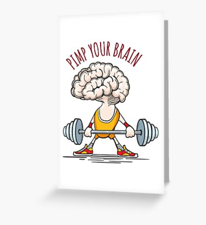 Pimp Your Brain Greeting Card