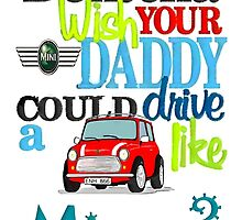 Mini Dontcha Wish your Daddy by Sharon Poulton