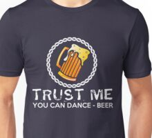Trust Me - Beer T shirts Unisex T-Shirt