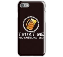 Trust Me - Beer T shirts iPhone Case/Skin