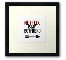Netflix is my boyfriend Framed Print