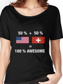 Half Swiss Half American 100% Switzerland Flag Women's Relaxed Fit T-Shirt