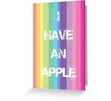 I have an Apple Greeting Card