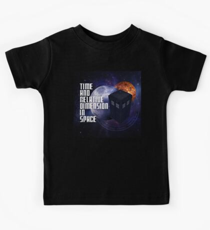 Time And Relative Dimension In Space Kids Tee
