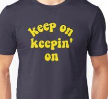 Keep On Keepin' On - Atlanta, Georgia Unisex T-Shirt