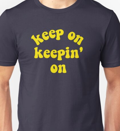 Keep On Keepin' On - Atlanta, Georgia Unisex T-Shirt