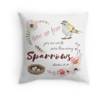 Have no fear, you are worth more than many sparrows scripture Throw Pillow