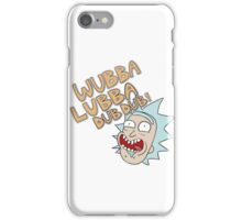 Wubbalubbadubdub Rick & Morty iPhone Case/Skin