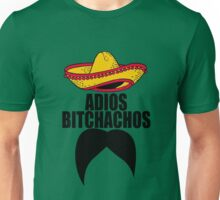 Adios Bitchachos Mexican Mustache Unisex T-Shirt