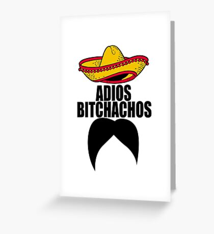 Adios Bitchachos Mexican Mustache Greeting Card
