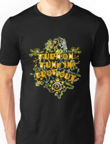 Mexican - Turn On Tune In Drop Out Psychedelic Unisex T-Shirt