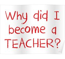 Why did I become a teacher? Poster