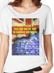 Brexit - scary alternate new reality Women's Relaxed Fit T-Shirt
