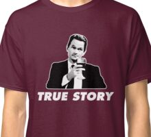 Barney Stinson True Story How I Met Your Mother Classic T-Shirt