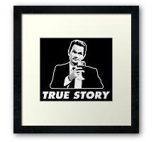 Barney Stinson True Story How I Met Your Mother Framed Print