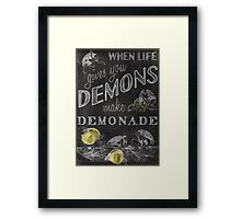 When Life Gives You Demons... Framed Print