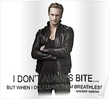 Eric Northman -I Don't Always Bite Poster