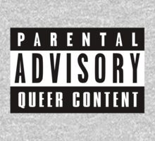 PARENTAL ADVISORY - QUEER CONTENT by dustprince