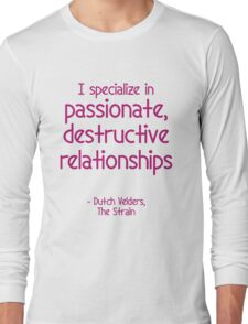 Passion and Destruction Long Sleeve T-Shirt