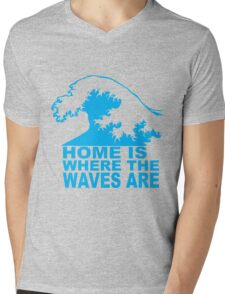 Home is where the waves are Mens V-Neck T-Shirt