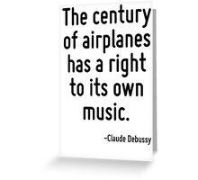 The century of airplanes has a right to its own music. Greeting Card