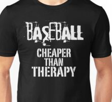 Baseball, Cheaper Than Therapy  Unisex T-Shirt