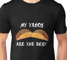 Mexican - My Tacos Are The Best Graphic Mexican Unisex T-Shirt