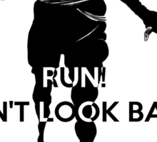 RUN! Don't Look Back! Sticker