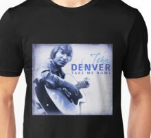 John Denver - Take Me Home Unisex T-Shirt