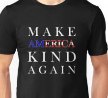 Make America Kind Again Unisex T-Shirt