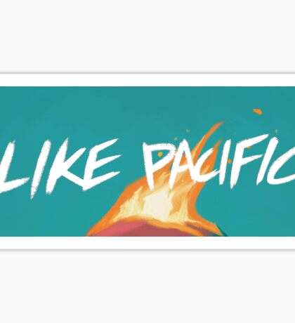 Like Pacific Distant Like You Asked Sticker