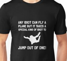 Idiot Skydiving White Unisex T-Shirt