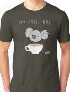 My Puns Are Koala Tea T Shirt Unisex T-Shirt