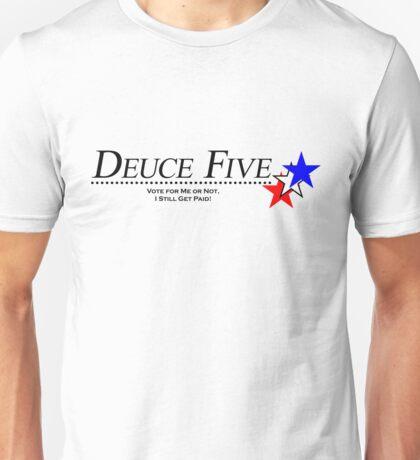 Vote for Deuce Five Unisex T-Shirt