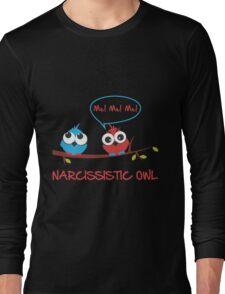 Narcissistic owl Long Sleeve T-Shirt
