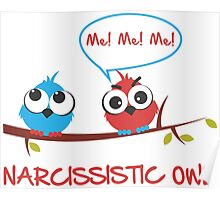 Narcissistic owl Poster