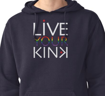 Live Your Kink - white text w/rainbow Pullover Hoodie