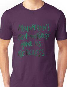 Mountains Make Us Reckless Unisex T-Shirt