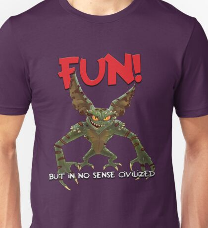 Fun! But In No Sense Civilized Unisex T-Shirt