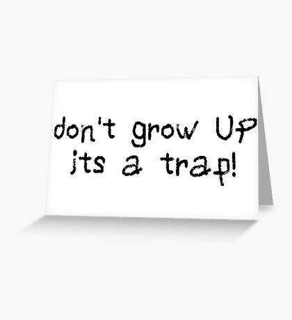 dont grow up adult funny gift cool birthday gifts kids inspirational motivational quotes t shirts Greeting Card