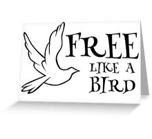 free like a bird freedom lynyrd skynyrd rock inspirational lyrics hippie peace t shirts Greeting Card