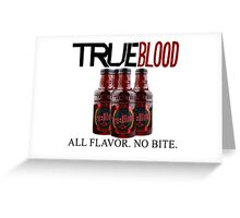 True Blood All Flavor No Bite Greeting Card