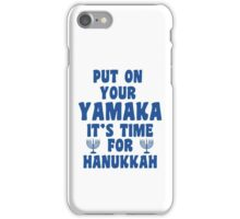 Put On Your Yamaka iPhone Case/Skin
