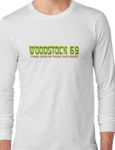 woodstock 69 hippie hippies rock n roll jimi hendrix jim morrison bob dylan psychedelic cool three days of peace and rock music t shirts Long Sleeve T-Shirt