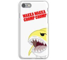 Wakka wakka chomp chomp! iPhone Case/Skin