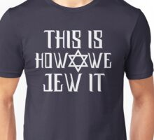 This Is How We Jew It Unisex T-Shirt