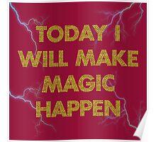 today I will make magic happen Poster