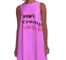 Hot Tramp - I Love you So A-Line Dress