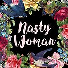 Nasty Woman by Brigid Ashwood